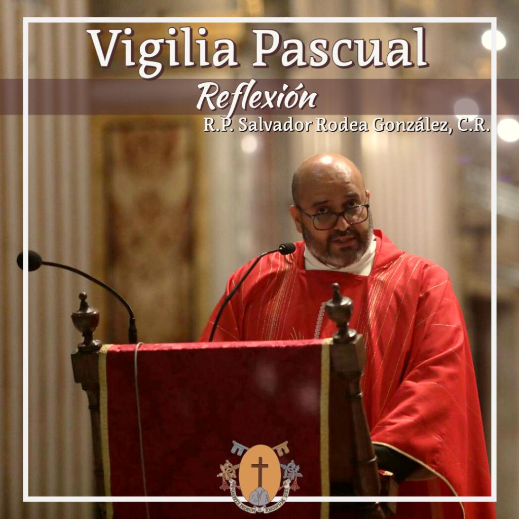 Viglia Pascual – Saludo y reflexión del R.P. Salvador Rodea González, C.R.